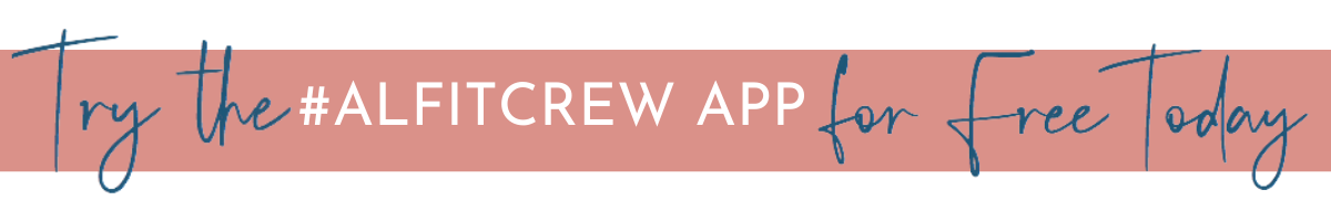 Try the #ALFitCrew App for Free Today